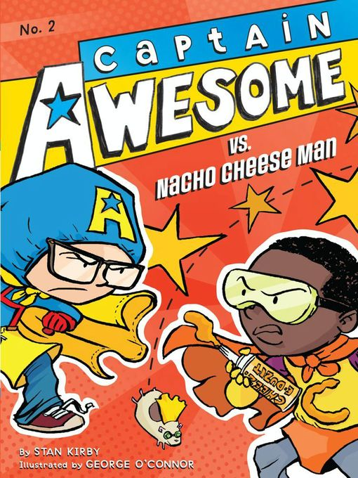 Title details for Captain Awesome vs. Nacho Cheese Man by Stan Kirby - Available