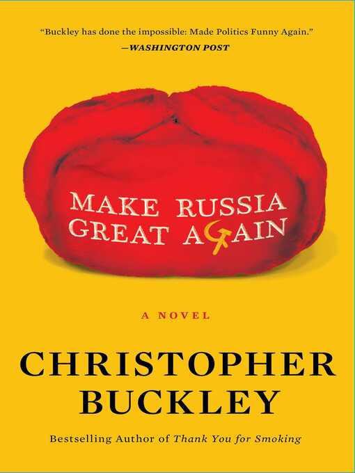 Title details for Make Russia Great Again by Christopher Buckley - Available