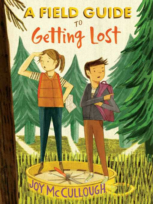 Title details for A Field Guide to Getting Lost by Joy McCullough - Available