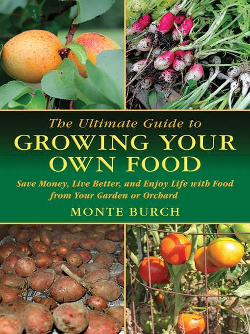 Title details for The Ultimate Guide to Growing Your Own Food by Monte Burch - Available