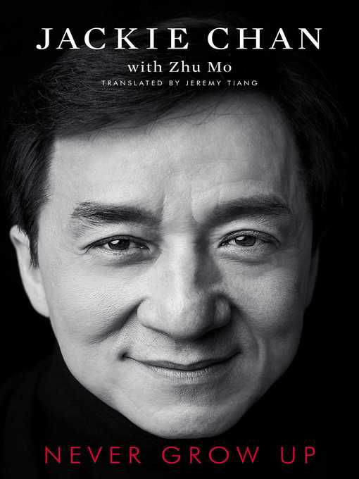 Title details for Never Grow Up by Jackie Chan - Wait list