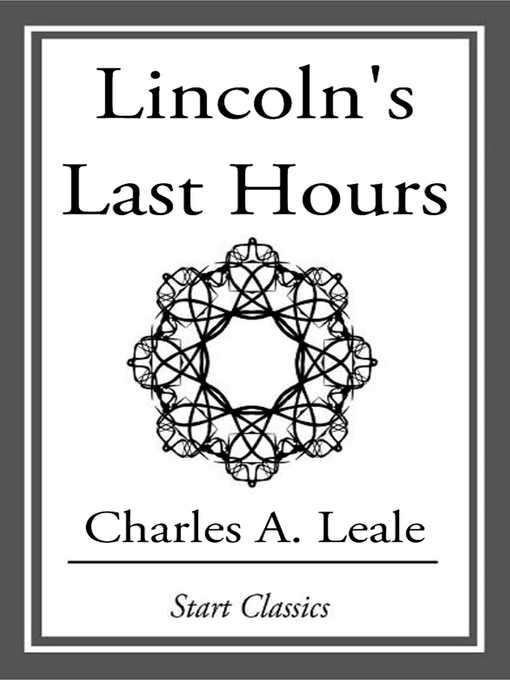 Title details for Lincoln's Last Hours by Charles A. Leale - Available