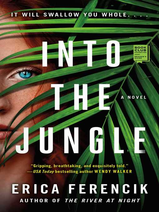 Title details for Into the Jungle by Erica Ferencik - Available