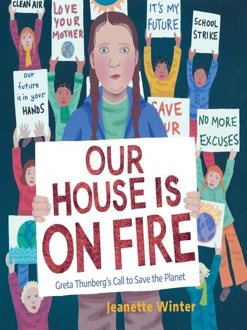 Title details for Our House Is on Fire by Jeanette Winter - Available