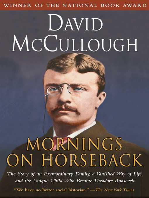 Title details for Mornings on Horseback by David McCullough - Wait list
