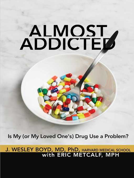 Title details for Almost Addicted by J. Wesley Boyd - Available