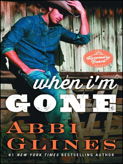 Title details for When I'm Gone by Abbi Glines - Wait list