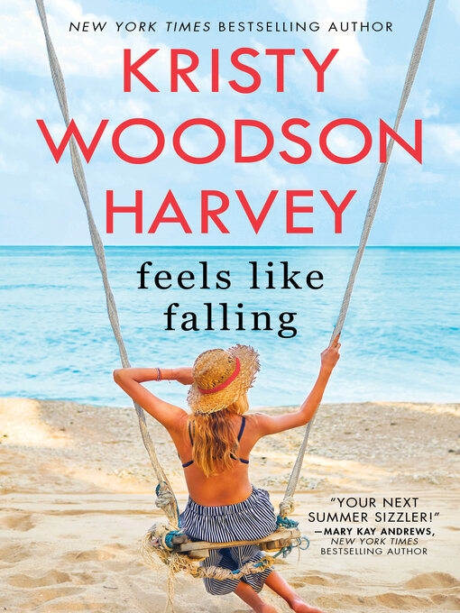 Title details for Feels Like Falling by Kristy Woodson Harvey - Available