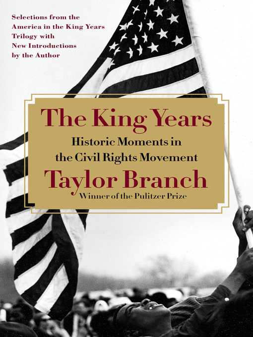 Title details for The King Years by Taylor Branch - Wait list