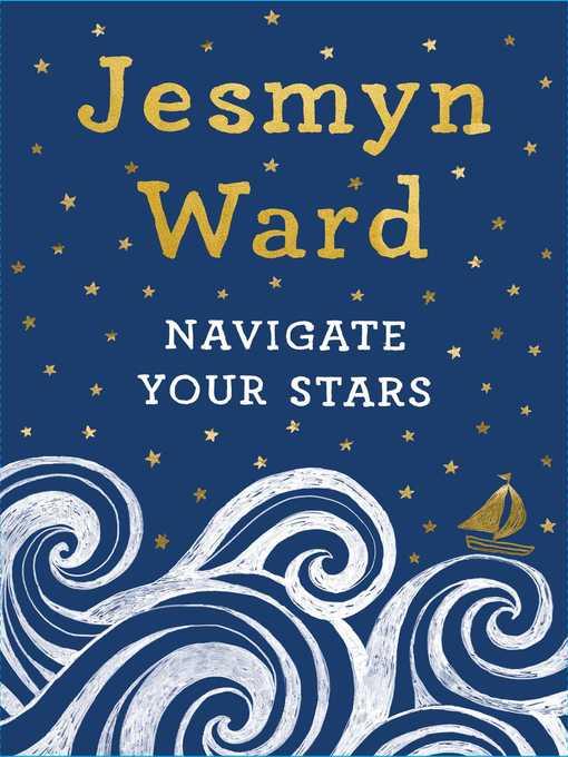 Title details for Navigate Your Stars by Jesmyn Ward - Wait list