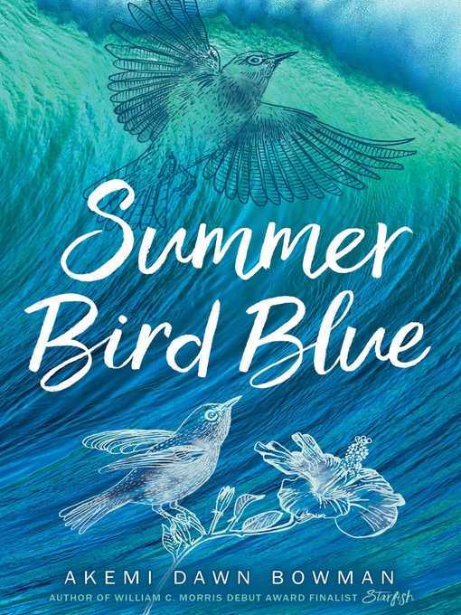 Title details for Summer Bird Blue by Akemi Dawn Bowman - Wait list