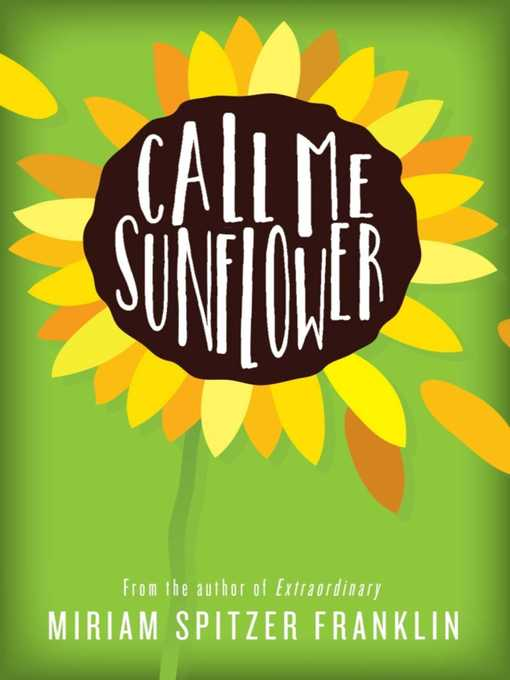 Title details for Call Me Sunflower by Miriam Spitzer Franklin - Wait list