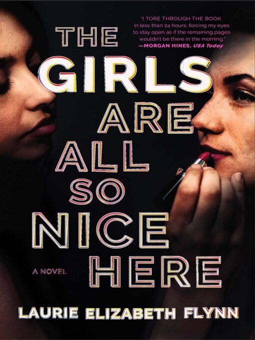 Title details for The Girls Are All So Nice Here by Laurie Elizabeth Flynn - Wait list