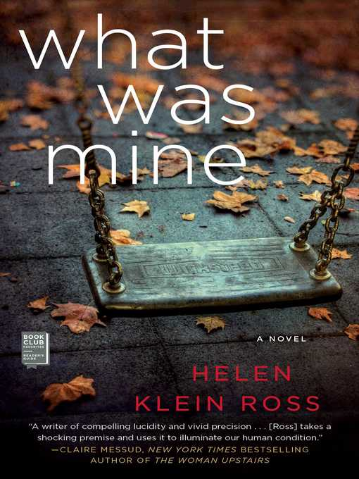 Title details for What Was Mine by Helen Klein Ross - Wait list