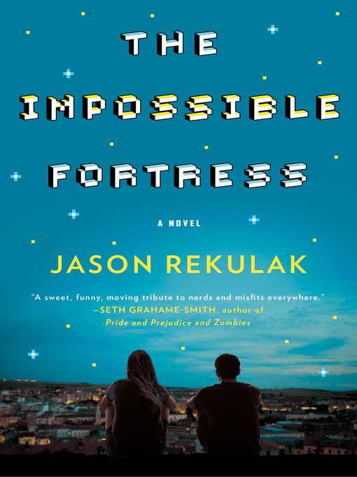 Title details for The Impossible Fortress by Jason Rekulak - Wait list