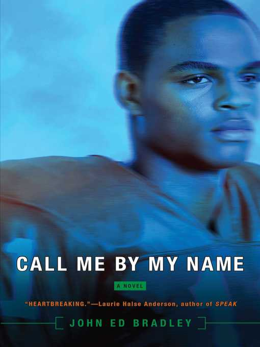 Title details for Call Me by My Name by John Ed Bradley - Available
