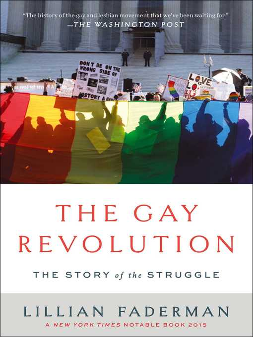 Title details for The Gay Revolution by Lillian Faderman - Available