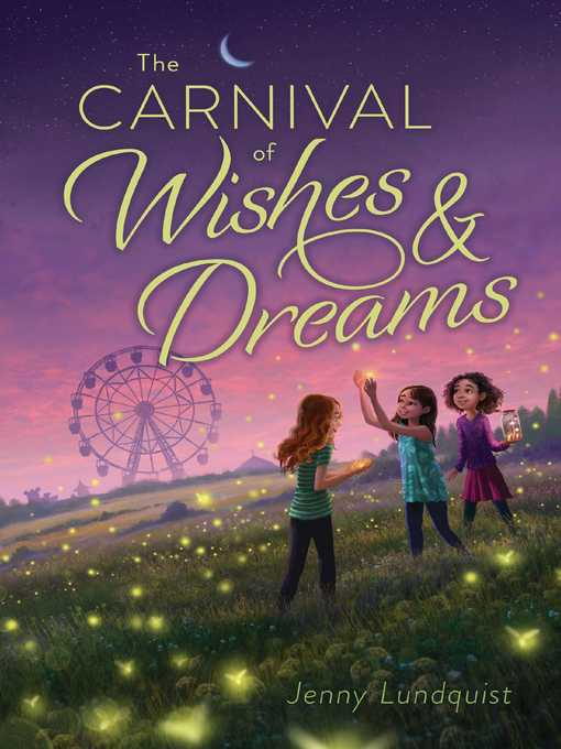 Title details for The Carnival of Wishes & Dreams by Jenny Lundquist - Available