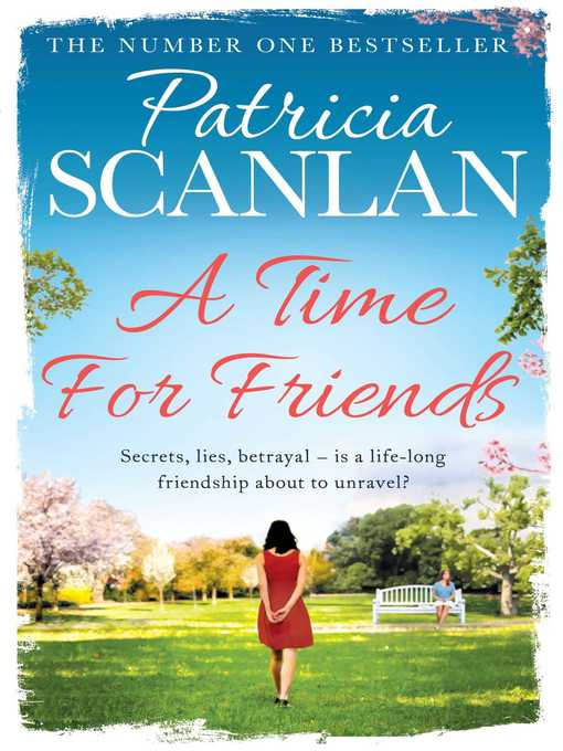 Title details for A Time for Friends by Patricia Scanlan - Available