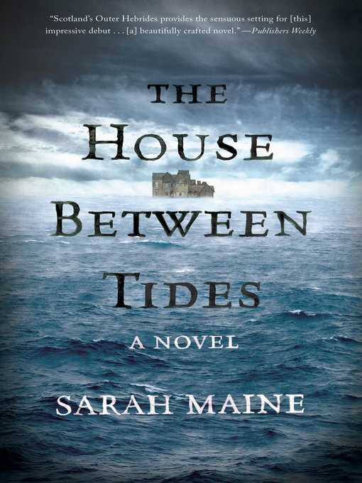 Title details for The House Between Tides by Sarah Maine - Wait list