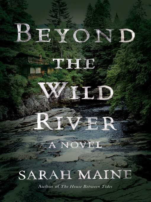 Title details for Beyond the Wild River by Sarah Maine - Available