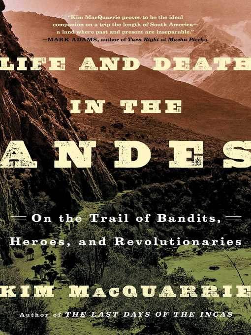 Title details for Life and Death in the Andes by Kim MacQuarrie - Wait list