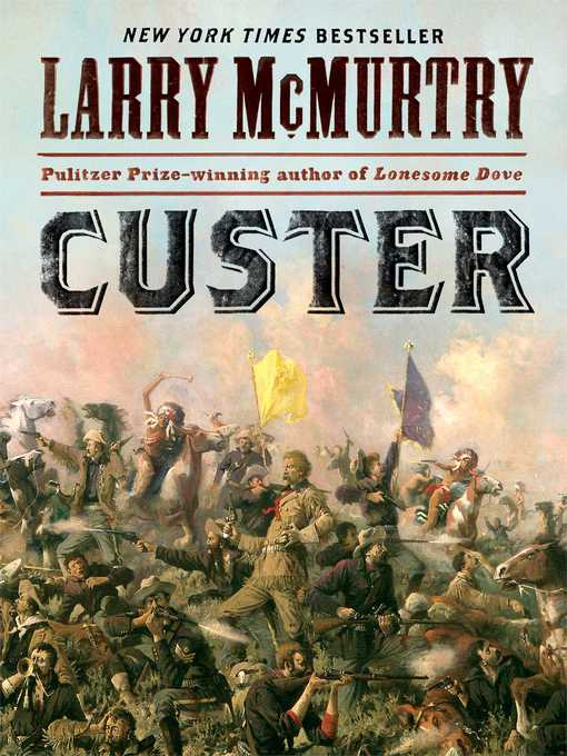 Title details for Custer by Larry McMurtry - Available