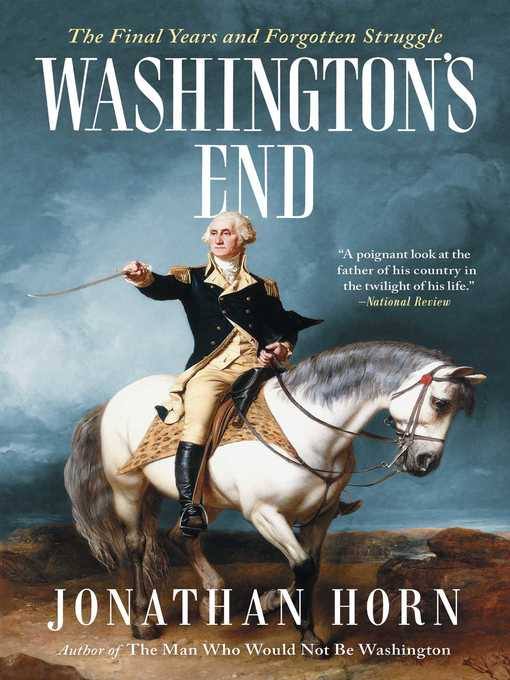 Title details for Washington's End by Jonathan Horn - Available