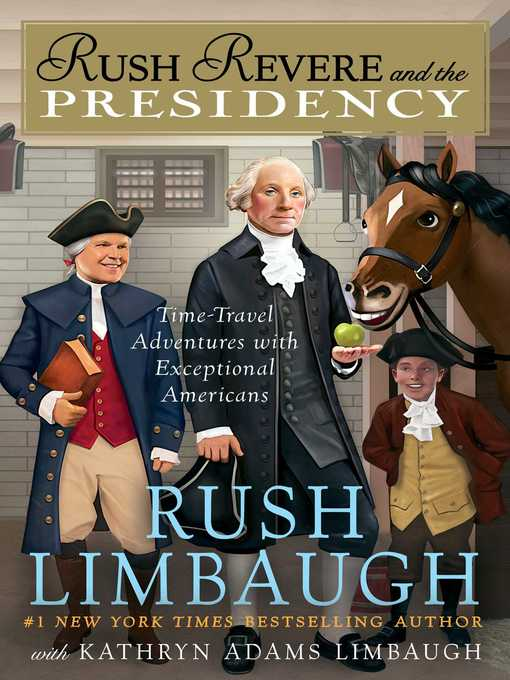 Title details for Rush Revere and the Presidency by Rush Limbaugh - Available