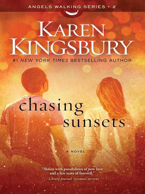 Title details for Chasing Sunsets by Karen Kingsbury - Wait list