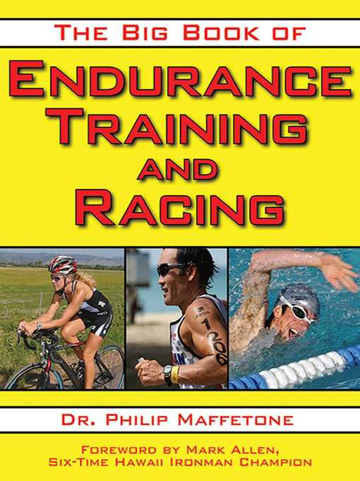 Title details for The Big Book of Endurance Training and Racing by Philip Maffetone - Available