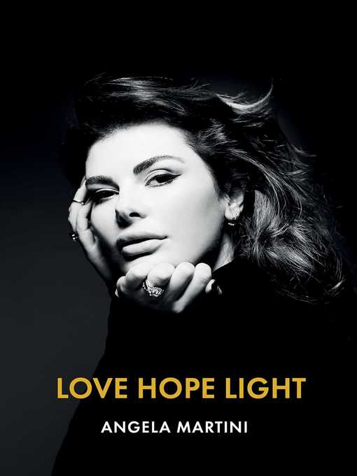 Title details for Love Hope Light by Angela Martini - Available