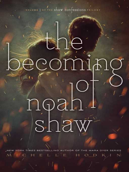 Title details for The Becoming of Noah Shaw by Michelle Hodkin - Wait list