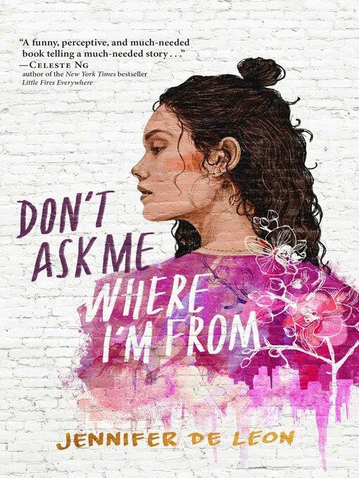 Title details for Don't Ask Me Where I'm From by Jennifer De Leon - Wait list