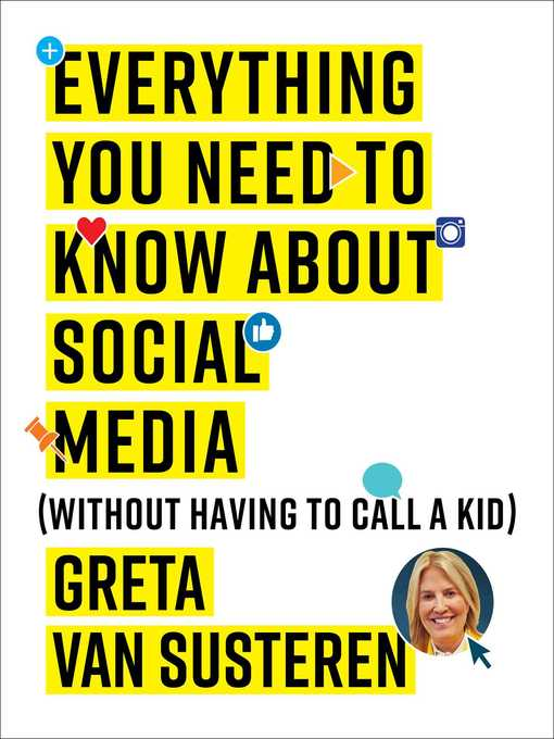 Title details for Everything You Need to Know about Social Media by Greta Van Susteren - Available