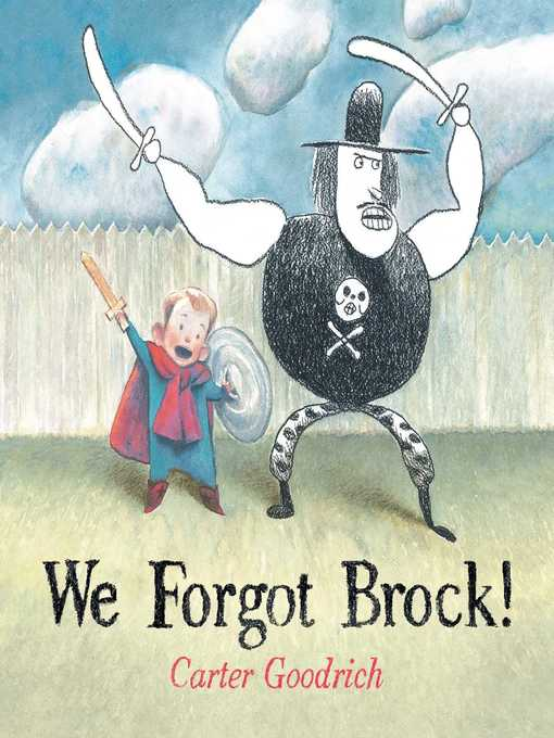 Title details for We Forgot Brock! by Carter Goodrich - Wait list