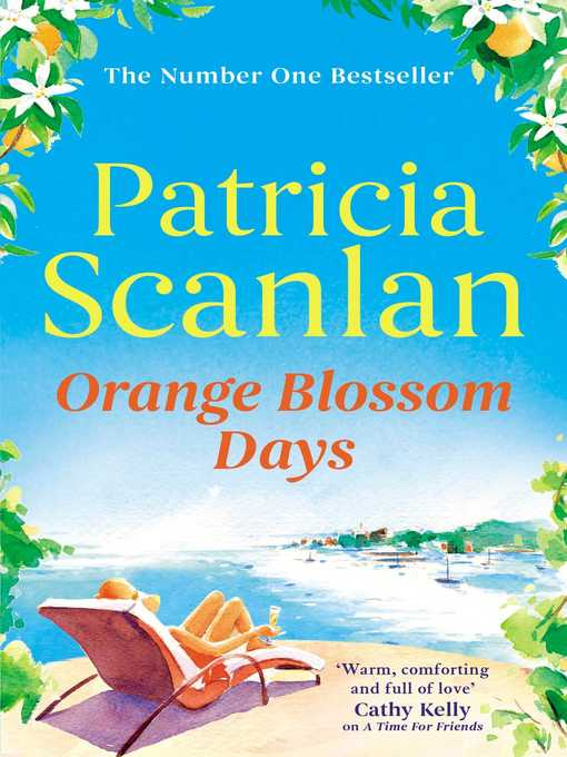 Title details for Orange Blossom Days by Patricia Scanlan - Available