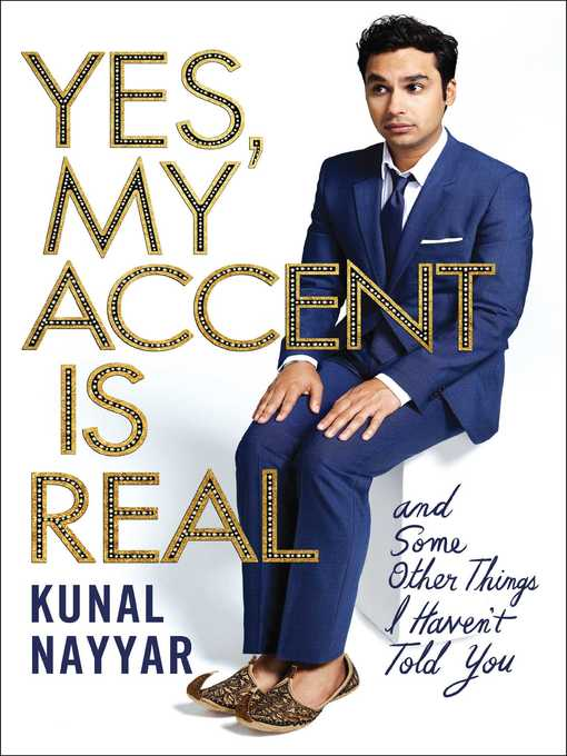 Title details for Yes, My Accent Is Real by Kunal Nayyar - Wait list