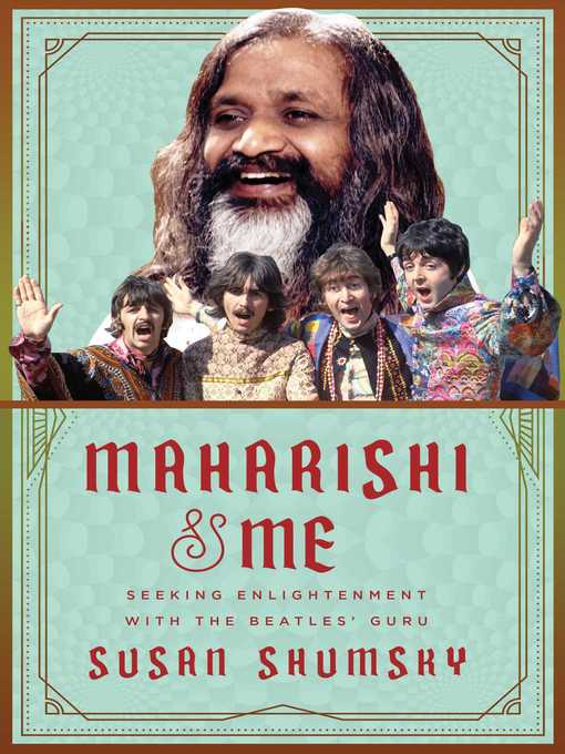 Title details for Maharishi & Me by Susan Shumsky - Available