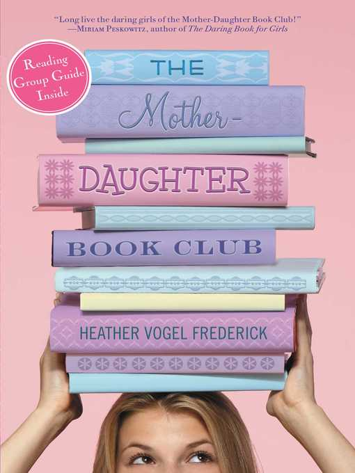 Title details for The Mother-Daughter Book Club by Heather Vogel Frederick - Available