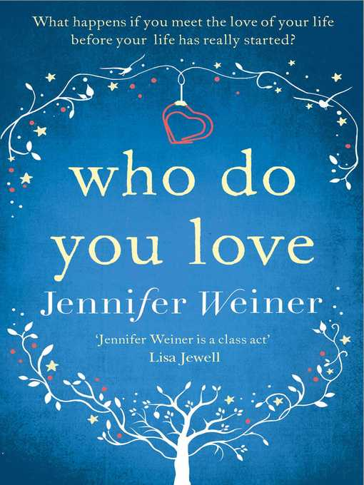 Title details for Who do You Love by Jennifer Weiner - Wait list