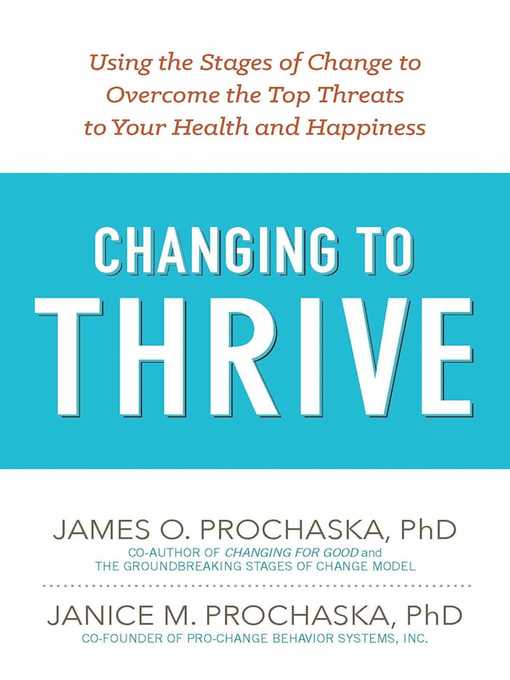 Title details for Changing to Thrive by James O. Prochaska - Available