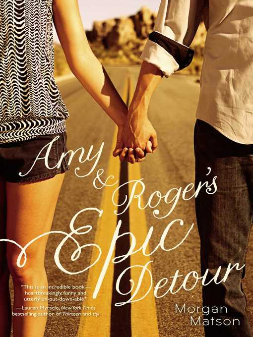 Title details for Amy & Roger's Epic Detour by Morgan Matson - Available