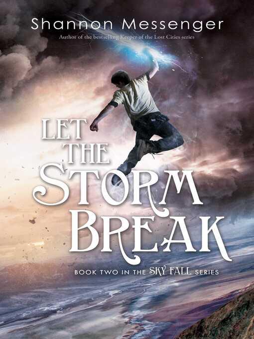 Title details for Let the Storm Break by Shannon Messenger - Wait list