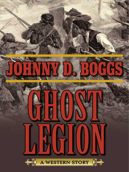 Title details for Ghost Legion by Johnny D. Boggs - Available