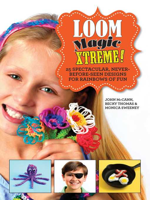 Title details for Loom Magic Xtreme! by John McCann - Available