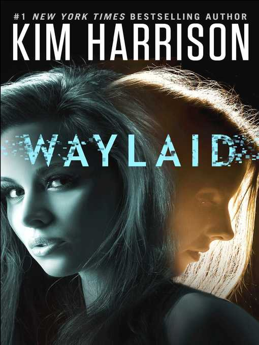 Title details for Waylaid by Kim Harrison - Wait list