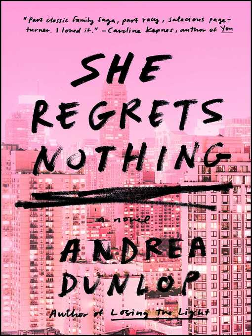 Title details for She Regrets Nothing by Andrea Dunlop - Wait list