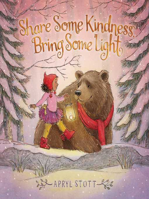 Title details for Share Some Kindness, Bring Some Light by Apryl Stott - Available