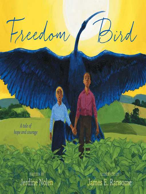 Title details for Freedom Bird by Jerdine Nolen - Available